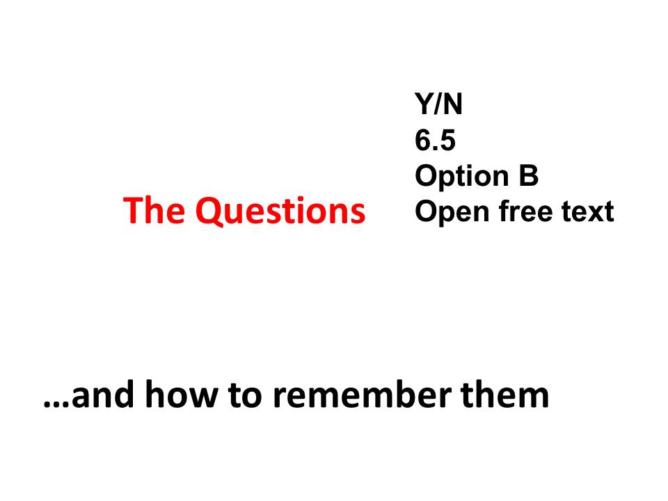 The questions and how to remember them